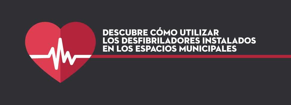 CÓMO UTILIZAR LOS DESFIBRILADORES DE LOS ESPACIOS MUNICIPALES